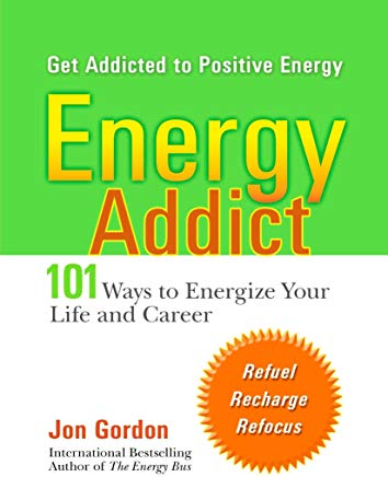 Energy Addict: 101 Physical, Mental, and Spiritual Ways to Energize Your Life Cover