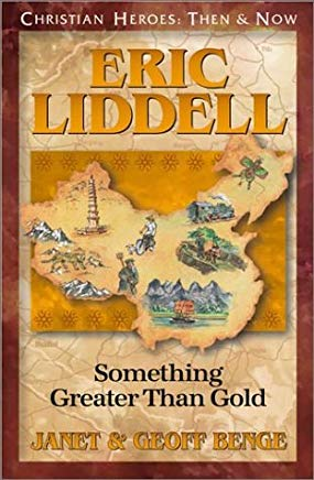 Eric Liddell: Something Greater Than Gold (Christian Heroes: Then & Now) Cover