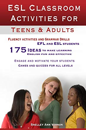 ESL Classroom Activities for Teens and Adults: ESL games, fluency activities and grammar drills for EFL and ESL students. Cover