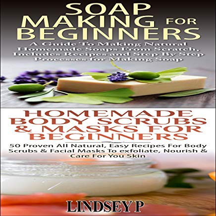 Essential Oils Box Set 5: Soap Making for Beginners & Homemade Body Scrubs & Masks for Beginners: Natural Remedies Cover