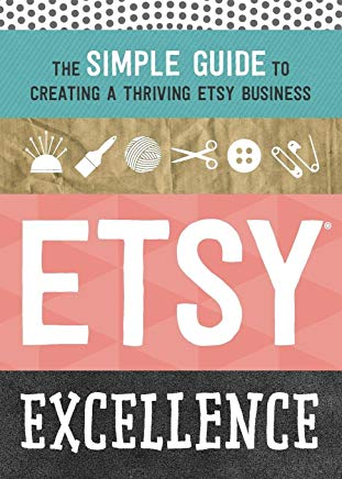 Etsy Excellence: The Simple Guide to Creating a Thriving Etsy Business Cover
