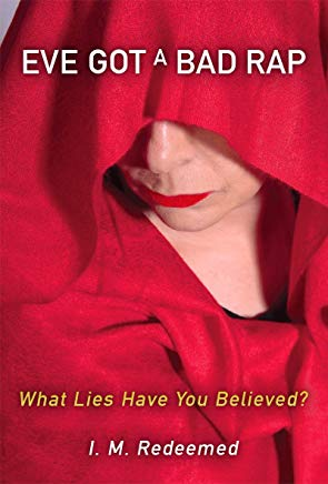 Eve Got a Bad Rap: What Lies Have You Believed? Cover