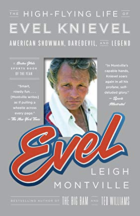 Evel: The High-Flying Life of Evel Knievel: American Showman, Daredevil, and Legend Cover