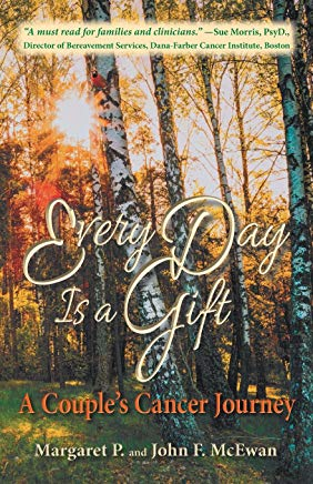 Every Day Is a Gift: A Couple's Cancer Journey Cover