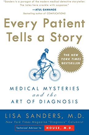 Every Patient Tells a Story: Medical Mysteries and the Art of Diagnosis Cover