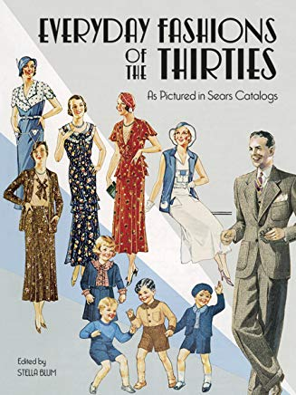 Everyday Fashions of the Thirties As Pictured in Sears Catalogs (Dover Fashion and Costumes) Cover