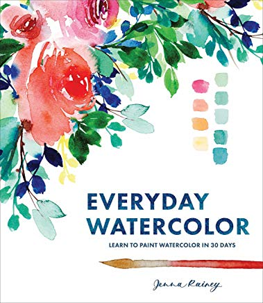 Everyday Watercolor: Learn to Paint Watercolor in 30 Days Cover