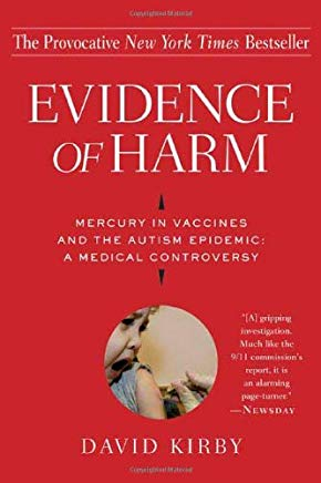 Evidence of Harm: Mercury in Vaccines and the Autism Epidemic: A Medical Controversy Cover