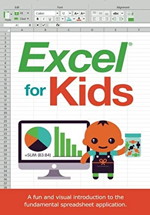 Excel for Kids: A fun and visual introduction to the  fundamental spreadsheet application. Cover