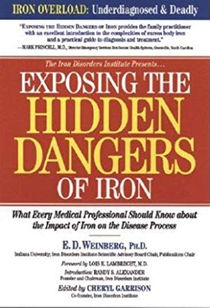 Exposing the Hidden Dangers of Iron: What Every Medical Professional Should Know about the Impact of Iron on the Disease Process Cover
