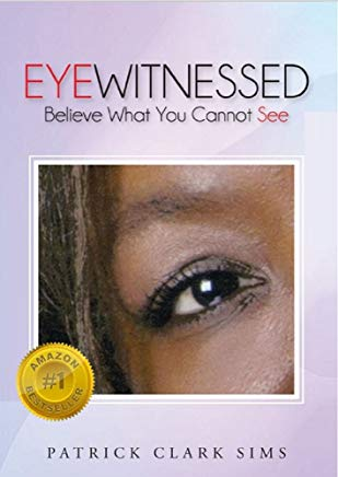 Eyewitnessed: Believe What You Cannot See Cover