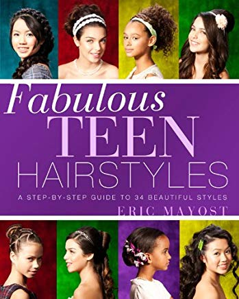 Fabulous Teen Hairstyles: A Step-by-Step Guide to 34 Beautiful Styles Cover
