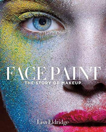 Face Paint: The Story of Makeup Cover