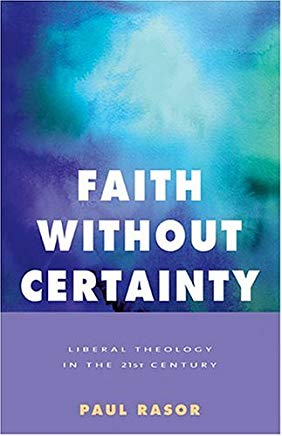 Faith Without Certainty: Liberal Theology In The 21st Century Cover