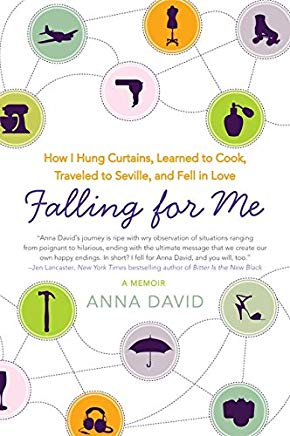 Falling for Me: How I Hung Curtains, Learned to Cook, Traveled to Seville, and Fell in Love Cover