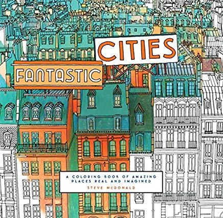 Fantastic Cities: A Coloring Book of Amazing Places Real and Imagined Cover