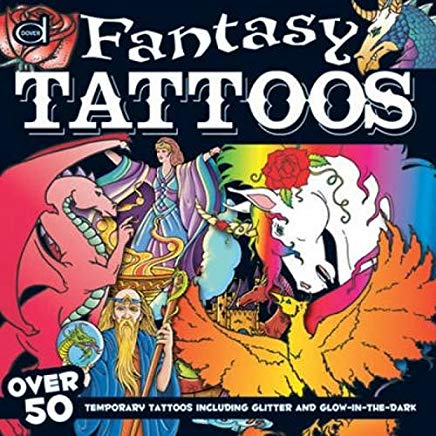 Fantasy Tattoos: Over 50 Temporary Tattoos including Glitter and Glow-in-the-Dark (Dover Fun Kits) Cover