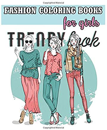 Fashion Coloring Books For Girls: Cool Fashion and Fresh Styles! (+100 Pages) Cover