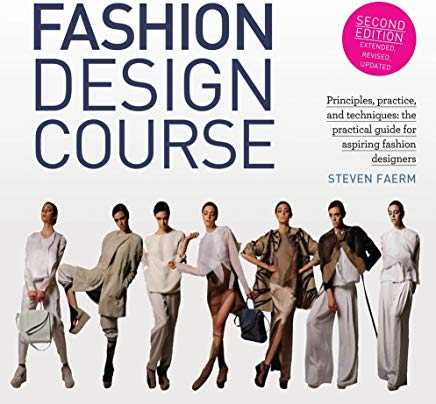 Fashion Design Course: Principles, Practice, and Techniques: The Practical Guide for Aspiring Fashion Designers Cover