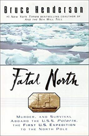 Fatal North: Murder Survival Aboard USS Polaris First US Expedition North Pole Cover