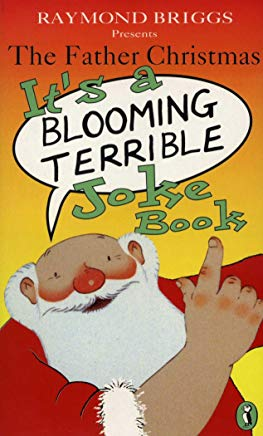 Father Christmas it's a blooming terrible joke book Cover