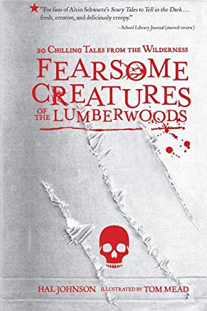 Fearsome Creatures of the Lumberwoods: 20 Chilling Tales from the Wilderness Cover