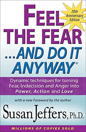 Feel the Fear and Do It Anyway®: Dynamic techniques for turning Fear, Indecision and Anger into Power, Action and Love Cover