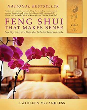 Feng Shui that Makes Sense - Easy Ways to Create a Home that FEELS as Good as it Looks Cover