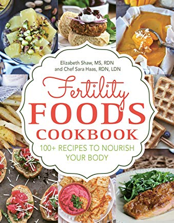 Fertility Foods: 100+ Recipes to Nourish Your Body While Trying to Conceive Cover