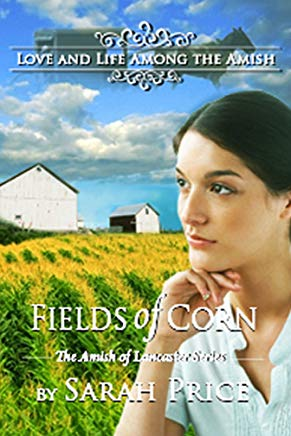 Fields of Corn: An Amish Christian Romance (The Amish of Lancaster: An Amish Christian Romance Book 1) Cover