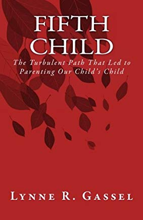 Fifth Child: The Turbulent Path That Led to Parenting Our Child's Child Cover