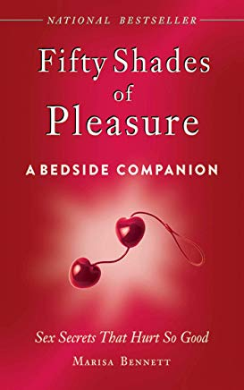 Fifty Shades of Pleasure: A Bedside Companion: Sex Secrets That Hurt So Good Cover