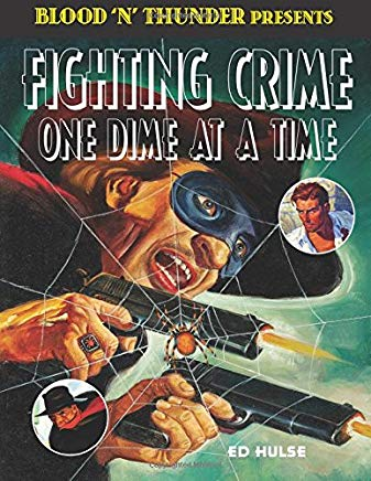 Fighting Crime One Dime at a Time: The Great Pulp Heroes (Blood 'n' Thunder Presents) (Volume 3) Cover