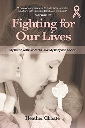 Fighting for Our Lives: My Battle With Cancer to Save My Baby and Myself Cover