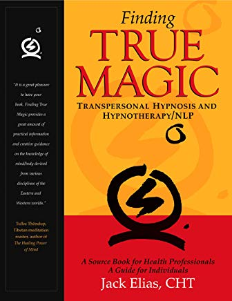 Finding True Magic: Transpersonal Hypnosis and Hypnotherapy/NLP Cover