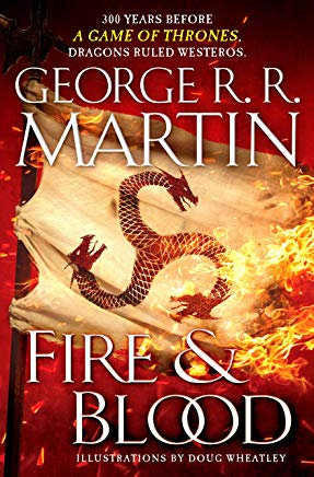 Fire & Blood: 300 Years Before A Game of Thrones (A Targaryen History) (A Song of Ice and Fire) Cover