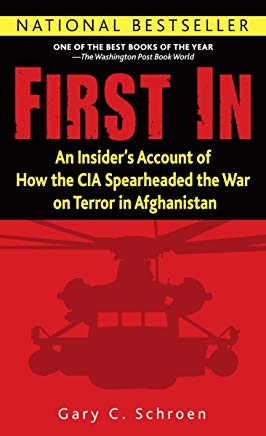 First In: An Insider's Account of How the CIA Spearheaded the War on Terror in Afghanistan Cover