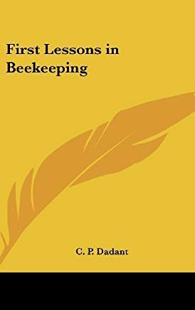 First Lessons in Beekeeping by Dadant, C. P. (2004) Hardcover Cover