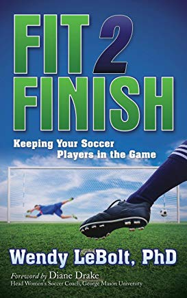 Fit 2 Finish: Keeping Your Soccer Players in the Game Cover
