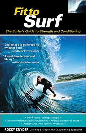 Fit to Surf : The Surfer's Guide to Strength and Conditioning Cover