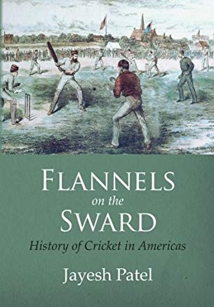 Flannels on the Sward: History of Cricket in Americas(Black and White Edition) Cover