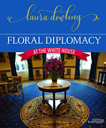 Floral Diplomacy: At the White House Cover