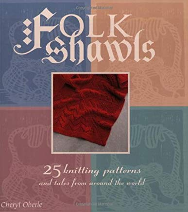 Folk Shawls: 25 knitting patterns and tales from around the world (Folk Knitting series) Cover