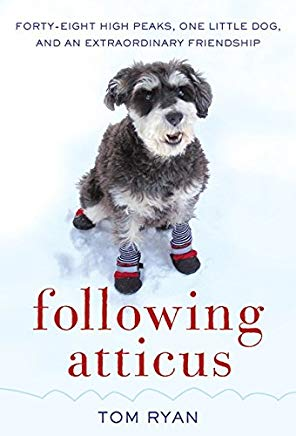 Following Atticus - Forty-Eight Peaks, One Little Dog and an Extraordinary Friendship Cover