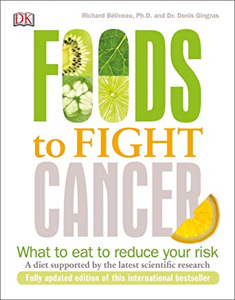 Foods to Fight Cancer: What to Eat to Reduce Your Risk Cover
