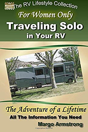For Women Only: Traveling Solo in Your RV: The Adventure of a Lifetime (The RV Lifestyle Series) Cover