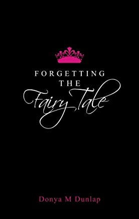 Forgetting the Fairy Tale Cover