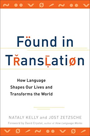 Found in Translation: How Language Shapes Our Lives and Transforms the World Cover