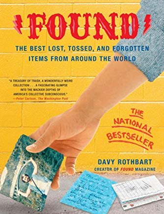 Found: The Best Lost, Tossed, and Forgotten Items from Around the World Cover