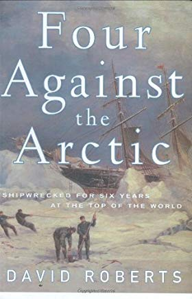 Four Against the Arctic: Shipwrecked for Six Years at the Top of the World Cover
